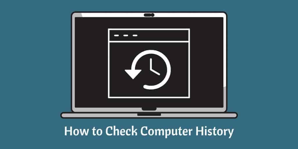 How to Check Computer History