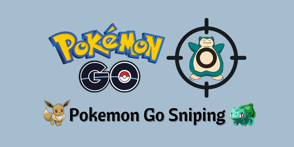 Pokemon Go Sniping