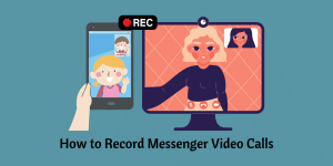 How to Record Messenger Video Calls