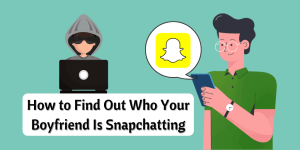 How to Find Out Who Your Boyfriend Is Snapchatting