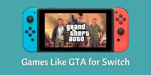 Games Like GTA for Switch