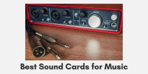 Best Sound Cards for Music