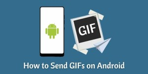 How to Send GIFs on Android